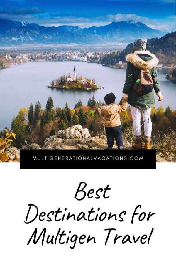 Best Destinations for Multigenerational Travel-Multigenerational Vacations