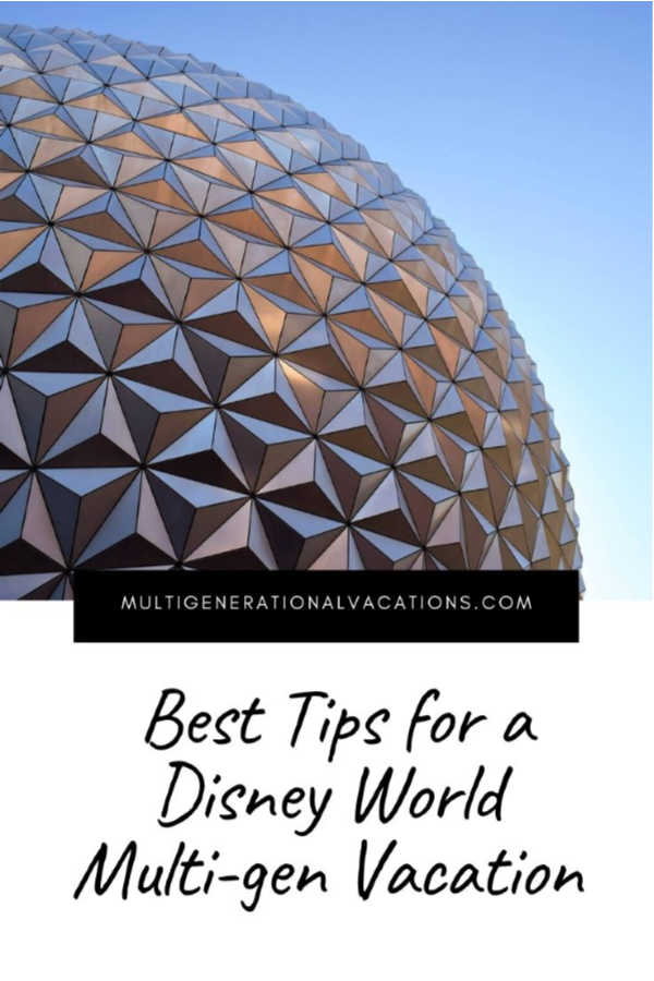 Best Tips for a Disney World Multigen Vacation-Multigenerational Vacationsjpg