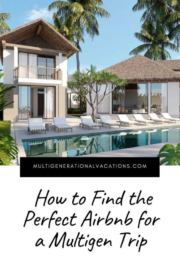 How to Choose an Airbnb for a Multigenerational Trip