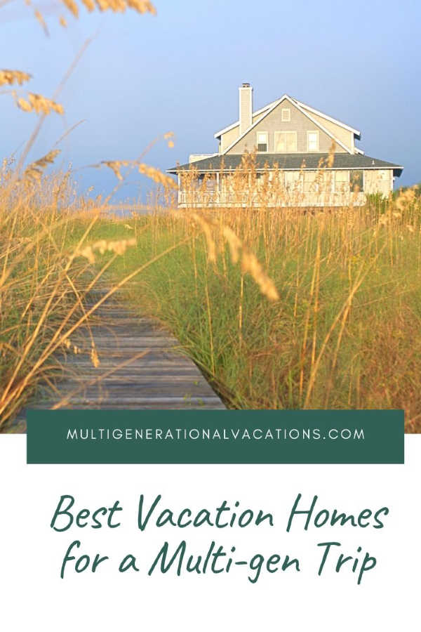 Best Large Family Vacation Rentals-Multigenerational Vacations