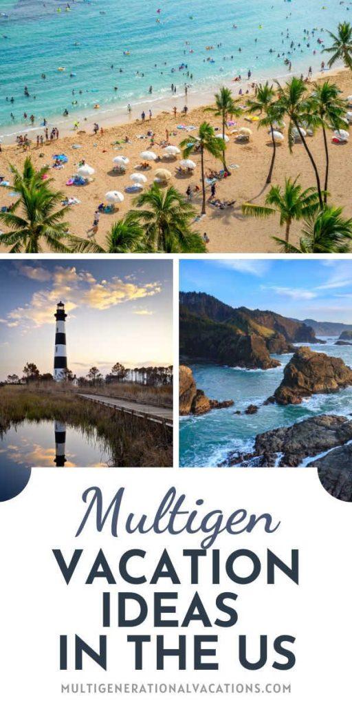 Multigen Vacation Ideas in the US