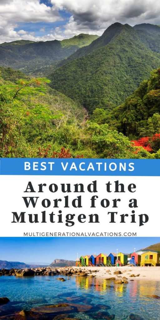 Best Vacations Around the World for a Multigen Trip
