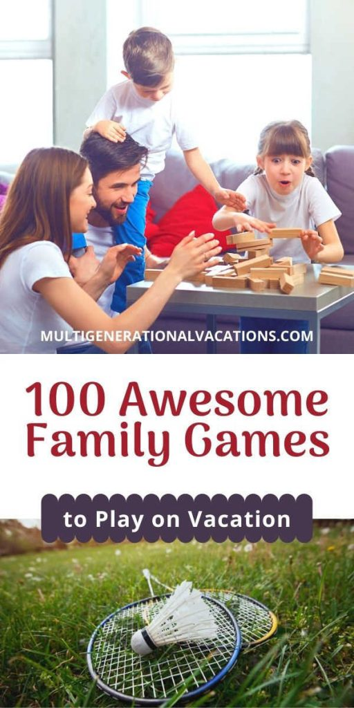 100 Awesome Family Games to Play on Vacation-Multigenerational Vacations