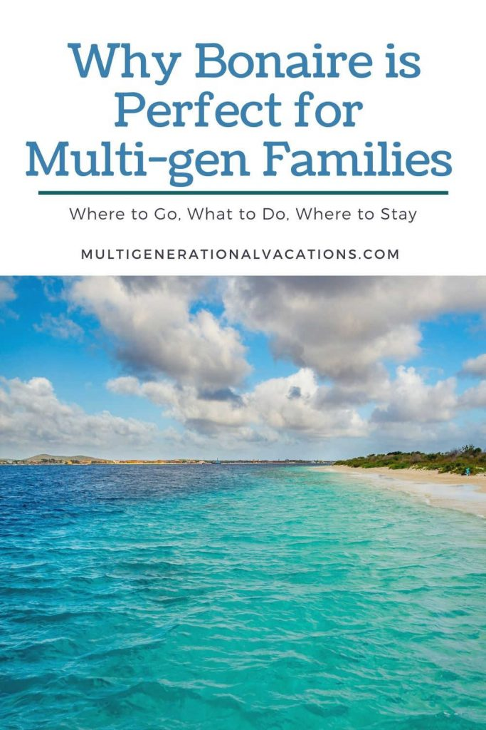Bonaire for Multigen Family Travel-Multigenerational Vacations