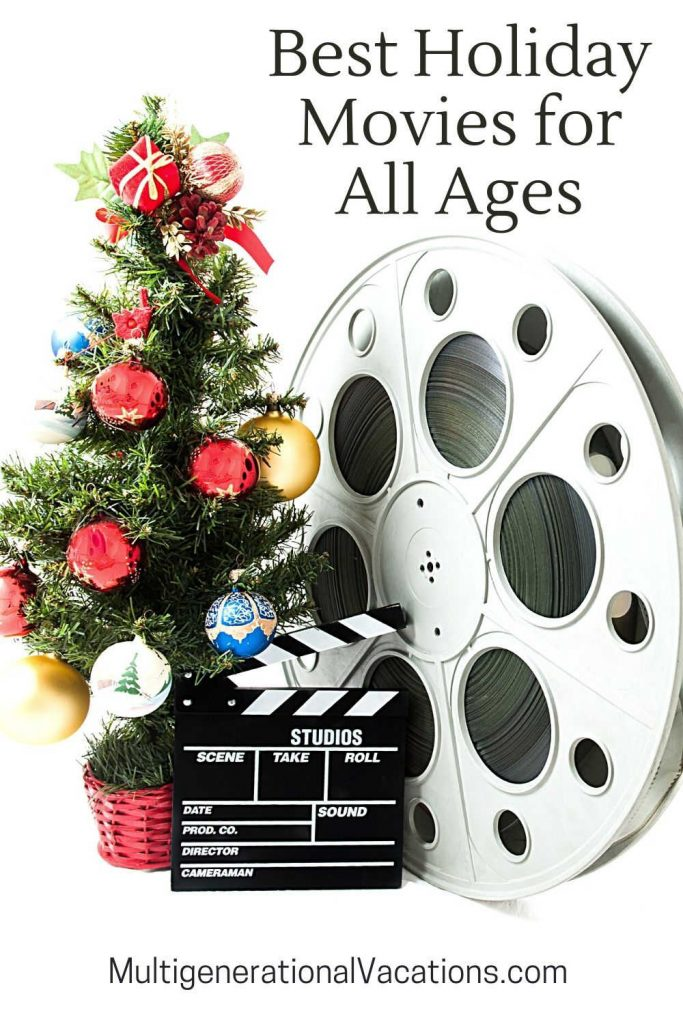 Best Holiday Movies for All Ages-Multigenerational Vacations