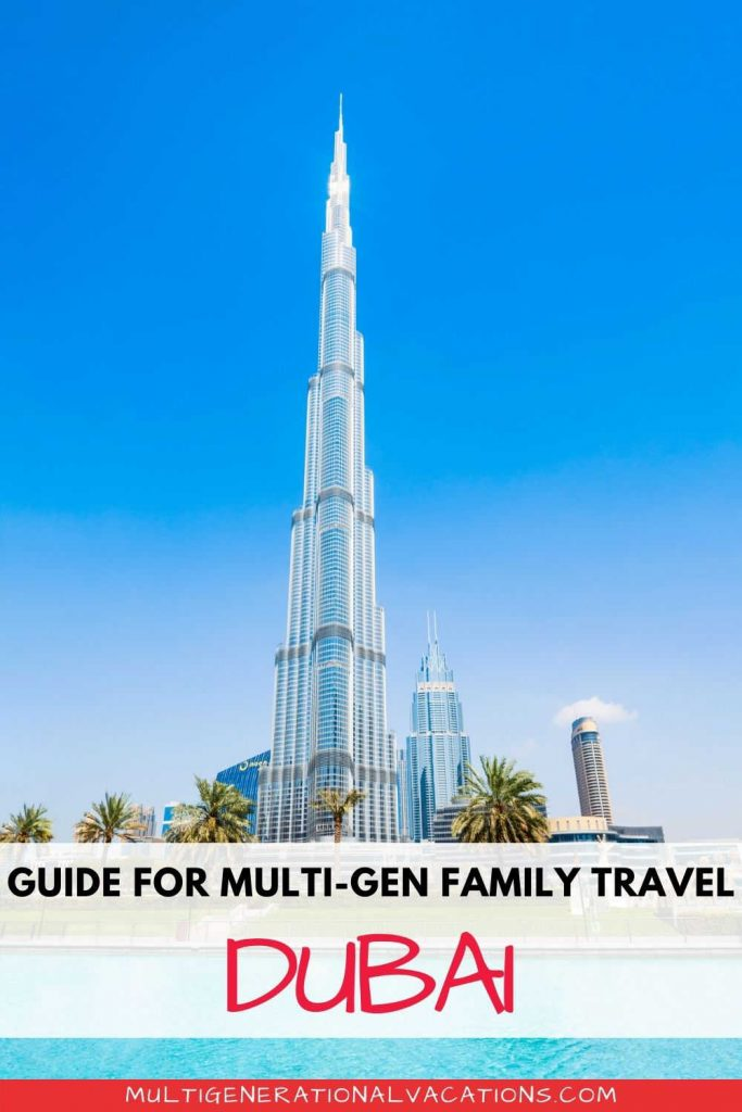 How to Plan a Family Trip to Dubai-Multigenerational Vacations