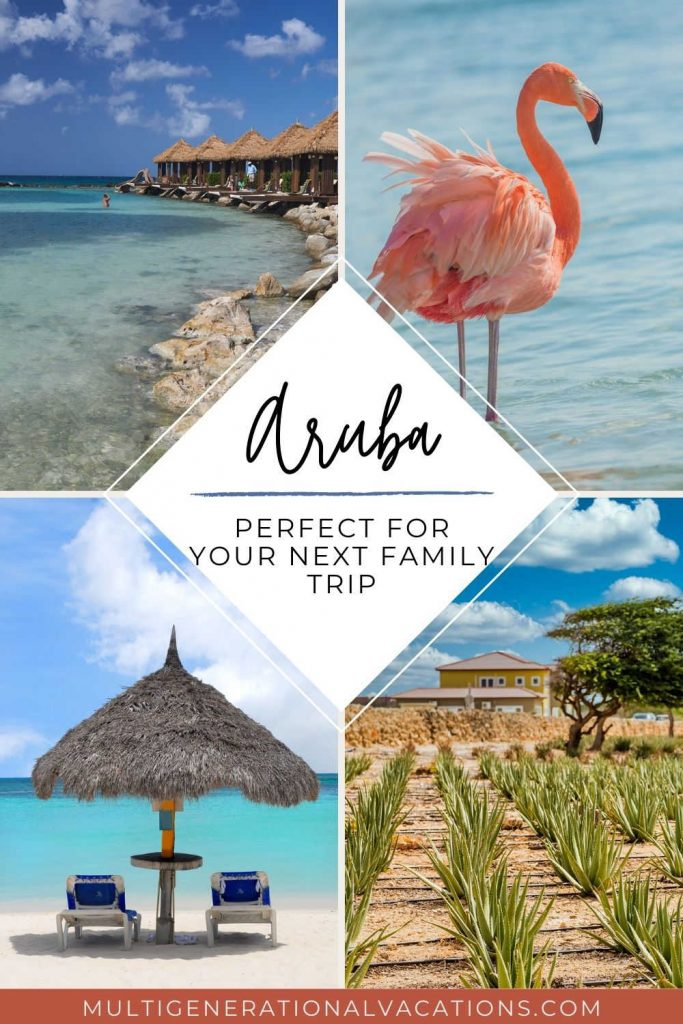 How to Plan an Aruba Family Vacation-Multigenerational Vacations