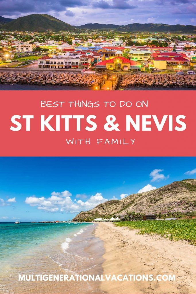 Best Things to Do on St Kitts and Nevis with Family-Multigenerational Vacations