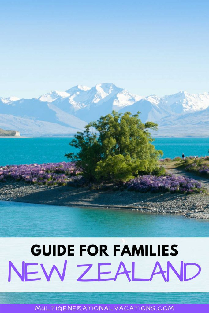 How to Plan a Family Vacation to New Zealand