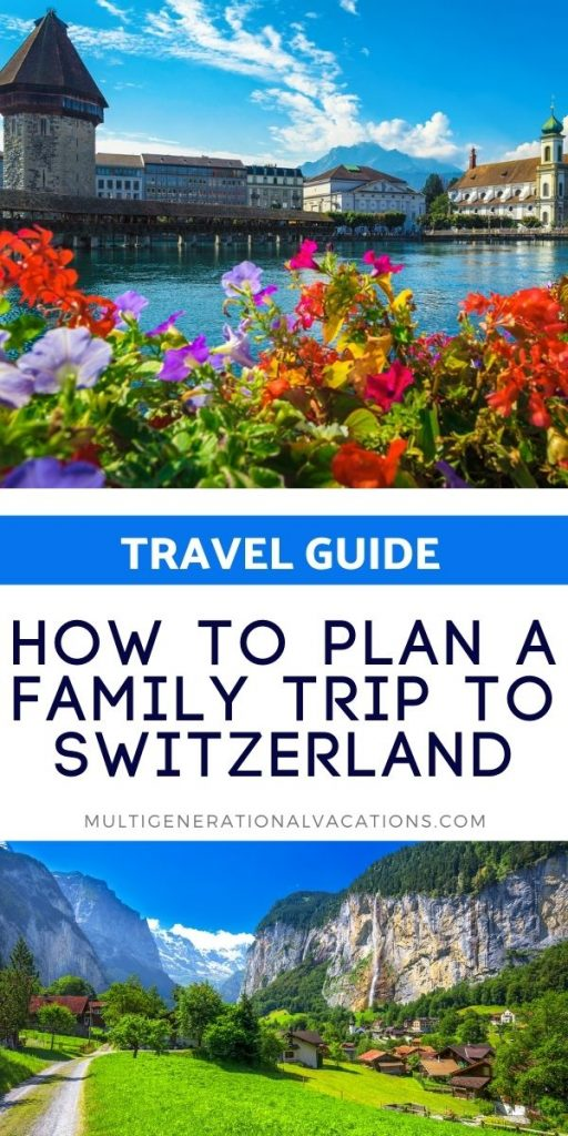 How to Plan a Family Trip to Switzerland-Multigenerational Vacations